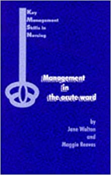 Book Management in the Acute Ward (Key Management Skills in Nursing)