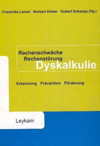 Rechenschwäche - Rechenstörung - Dyskalkulie: Erkennung - Prävention - Förderung