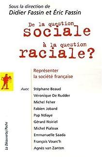De la question sociale à la question raciale ? : Représenter la société française par Fassin