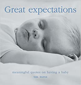 Great Expectations: Meaningful Quotes on Pregnancy and ...