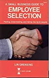 A Small Business Guide to Employee Selection, Lin Grensing, 0889086389