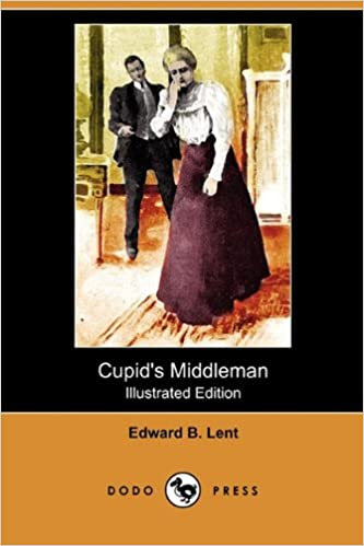 Book Cupid's Middleman (Illustrated Edition) (Dodo Press)