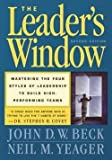 img - for John D. W. Beck: The Leader's Window, 2nd Edition : Mastering the Four Styles of Leadership to Build High-Performing Teams (Hardcover); 2001 Edition book / textbook / text book