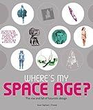 Where's My Space Age?, Sean Topham, 3791328441