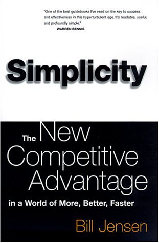 Read Online Simplicity: The New Competitive Advantage in a World of More, Better, Faster PDF