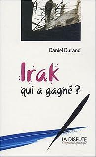 Irak, qui a gagné ? par Daniel Durand