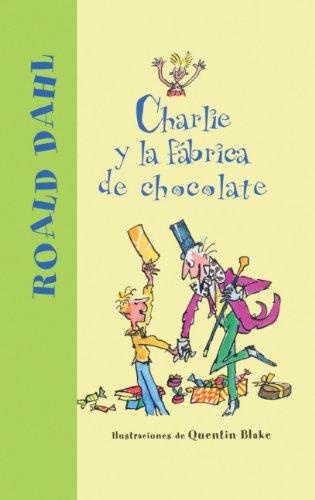 Charlie Y La Fabrica De Chocolate (Charlie And The Chocolate Factory) (Turtleback School & Library Binding Edition) (Spanish Edition)