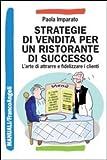 Strategie di vendita per un ristorante di successo. L'arte di attrarre e fidelizzare i clienti