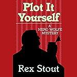 Plot It Yourself  | Rex Stout