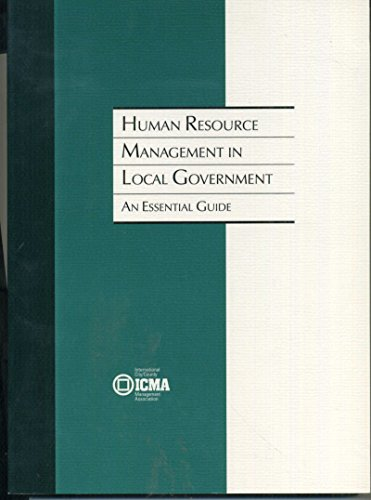 Human Resource Management in Local Government: An Essential Guide