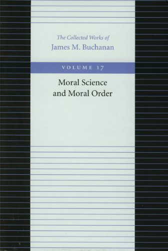 Moral Science And Moral Order (Collected Works Of James M. Buchanan, The)