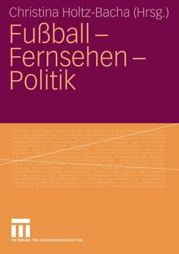 Fußball - Fernsehen - Politik (German Edition) by VS Verlag für Sozialwissenschaften