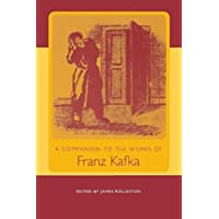 A Companion to the Works of Franz Kafka: