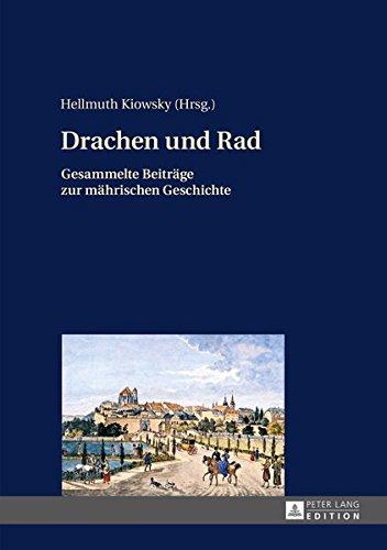 Drachen und Rad: Gesammelte Beitrge zur mhrischen Geschichte (German Edition)