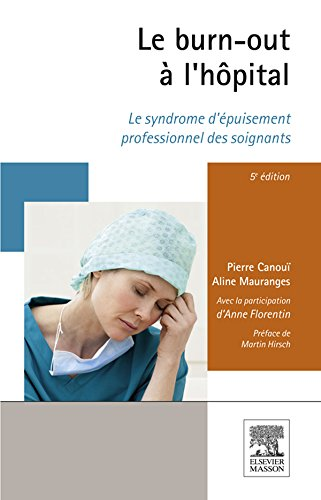 Le burn-out à l'hôpital: Le syndrome d'épuisement professionnel des soignants (French Edition)