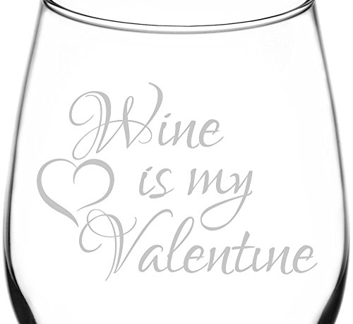 (Wine Is My Valentine) Funny & Hilarious Valentine's Day Wine Quote Inspired - Laser Engraved 12.75oz Libbey All-Purpose Wine Taster Glasses