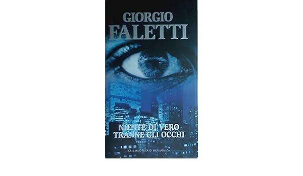Niente di vero tranne gli occhi Rilegato by Faletti Giorgio ...