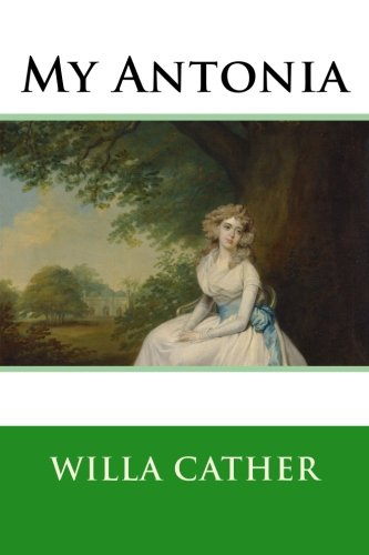 An analysis of the main character in the novel my antonia by willa cather