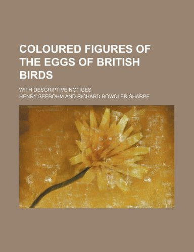 Coloured figures of the eggs of British birds; with descriptive notices