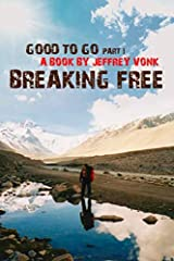Breaking Free tells the enthralling true story of world traveler Jeffrey Vonk.       Having visited 60 countries, and being pretty fearless by nature, his travelogue does not disappoint when it comes to delivering raw, unique stories. ...