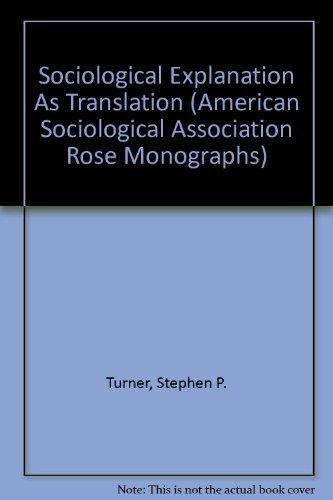 Sociological Explanation As Translation (American Sociological Association Rose Monographs)