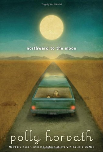 Northward to the Moon (My One Hundred Adventures)