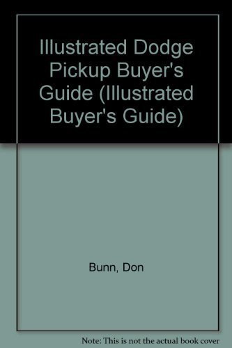 Illustrated Dodge Pickup Buyer's Guide (Illustrated Buyer's Guide)