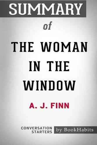 Summary of The Woman in the Window by A. J. Finn: Conversation Starters