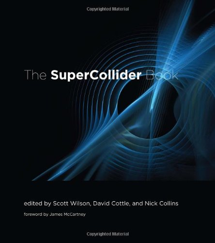 The SuperCollider Book (The MIT Press) by The MIT Press