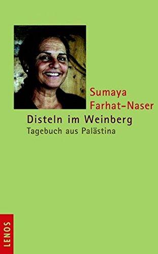 Disteln im Weinberg: Tagebuch aus Palästina