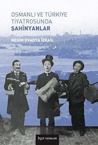 Osmanli ve Türkiye Tiyatrosunda Sahinyanlar