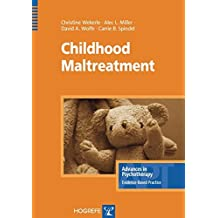 Childhood Maltreatment (Advances in Psychotherapy) (Volume 4)