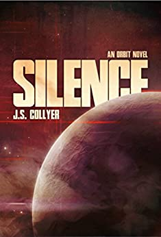 Silence (The Orbit Series Book 3) by [Collyer, J.S.]
