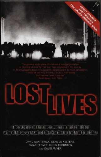 Lost Lives: The Stories Of The Men, Women, And Children Who Died As A Result Of The Northern Ireland Troubles