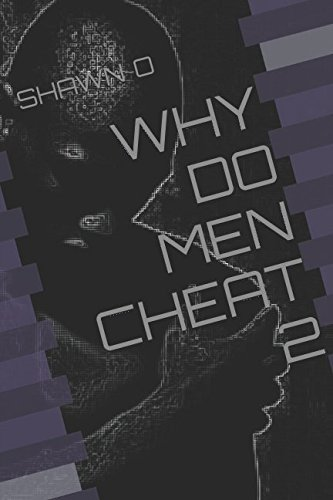 WHY DO MEN CHEAT 2