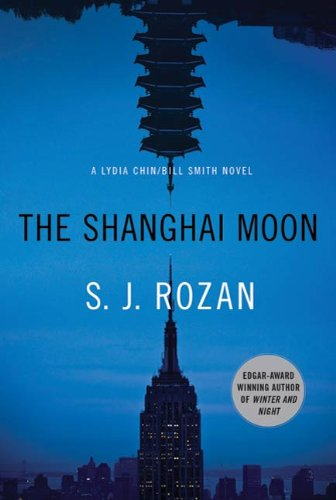 The Shanghai Moon: A Bill Smith/Lydia Chin Novel (Bill Smith/Lydia Chin Novels Book 9)