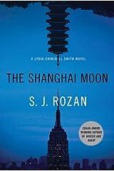 The Shanghai Moon: A Bill Smith/Lydia Chin Novel (Bill Smith/Lydia Chin Novels Book 9)