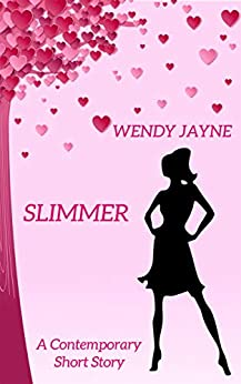 Slimmer: A Contemporary Romance by [Jayne, Wendy]