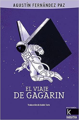 El viaje de Gagarin de Agustín Fernández Paz