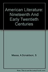 American Literature: Nineteenth And Early Twentieth Centuries