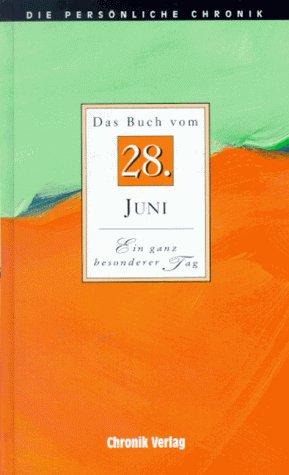 Die Persönliche Chronik, in 366 Bdn, 28. Juni