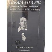 Hiram Powers: Vermont Sculptor, 1805-1873 : Catalogue of Works