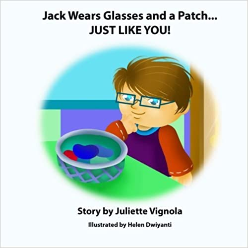 Jack Wears Glasses and a Patch... JUST LIKE YOU! by Juliette S Vignola (2013-11-20)