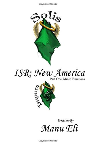 Read Online ISR: New America: Part One: Mixed Emotions (Volume 1) ebook