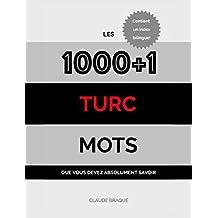 Turc: Les 1000+1 Mots que vous devez absolument savoir (French Edition)