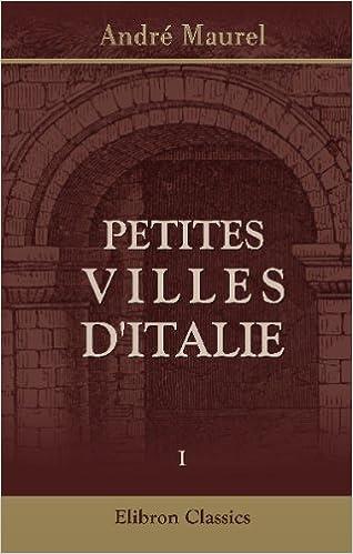 Livre Petites villes d'Italie: Tome 1. Toscane - Vénétie pdf