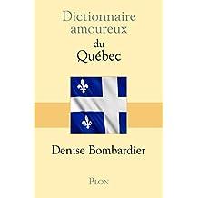 Dictionnaire amoureux du Québec (French Edition)