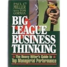 Big League Business Thinking: The Heavy Hitter's Guide to Top Managerial Performance