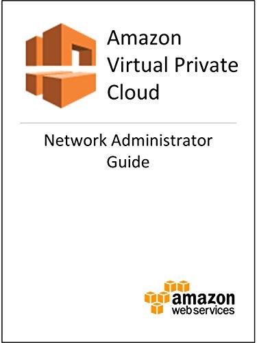 Amazon Virtual Private Cloud (VPC) Network Administrator Guide