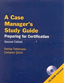 A Case Manager's Study Guide, Second Edition: Preparing for Certification Denise Fattorusso